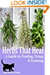 Herbs That Heal: A Guide to Finding,...
