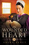 The Wounded Heart: An Amish Quilt Novel