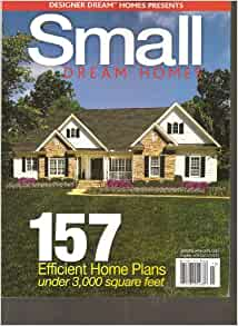 Designer Dream Homes Presents Small Dream Homes Magazine Winter 2011 Amazoncom Books