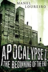 Apocalypse Z: The Beginning of the End by Manel Loureiro