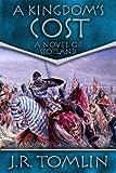 A Kingdom's Cost, a Historical Novel of Scotland (The Black Douglas Trilogy Book 1)