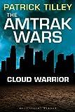 The Amtrak Wars: Cloud Warrior: The Talisman Prophecies Part 1