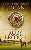The Ruby Brooch (Historical Time Travel Romance) (The Celtic Brooch Trilogy Book 1)
