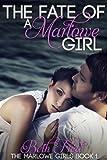 The Fate Of A Marlowe Girl (The Marlowe Girls Book 1)