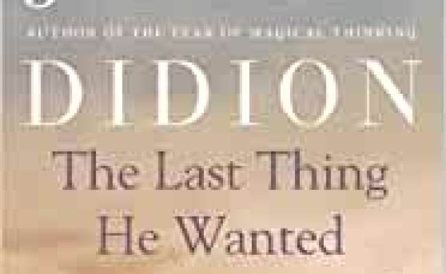 The Last Thing He Wanted Amazon Co Uk Joan Didion