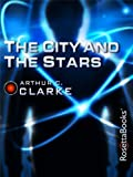 The City and the Stars (Arthur C. Clarke Collection: Vanamonde)