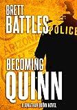 Becoming Quinn (A Jonathan Quinn Novel Book 0)