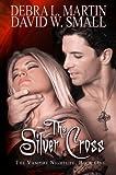 The Silver Cross (Book 1 in Vampire Nightlife) (A Vampire Nightlife Novel)