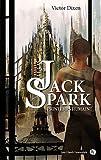 Le cas Jack Spark, tome 4 : Printemps humain par Dixen