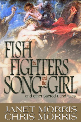 The Fish the Fighters and the Song-Girl (Sacred Band of Stepsons: Sacred Band Tales Book 2)