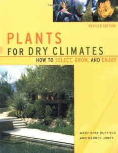 Plants For Dry Climates: How To Select, Grow, And Enjoy, Revised Edition
