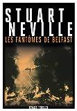 Les Fantômes de Belfast par Stuart Neville