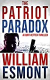The Patriot Paradox: A Kurt Vetter International Spy Thriller (Reluctant Hero Book 1)