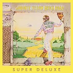 Goodbye Yellow Brick Road (40th Anniversary Celebration/ Super Deluxe Edition)