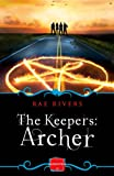 The Keepers: Archer (Book 1): HarperImpulse Paranormal Romance