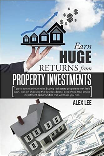 Read Earn Huge Returns from Property Investments
