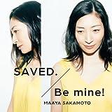SAVED./Be mine!(いなり盤)(初回限定盤)