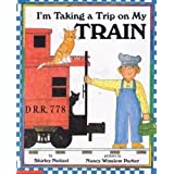 I'm Taking a Trip on my Train, by Shirley Neitzel