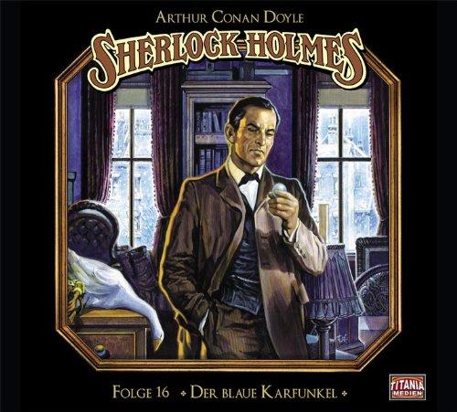 Sherlock Holmes (16) Der blaue Karfunkel (Titania Medien)