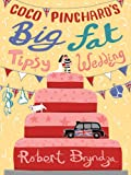 Coco Pinchard's Big Fat Tipsy Wedding: A Funny, Feel-Good Romantic Comedy