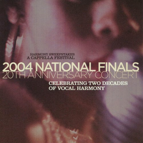 2004 Harmony Sweepstakes A Cappella Festival National Finals