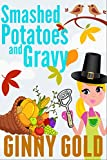 Smashed Potatoes and Gravy (The Early Bird Cafe Cozy Mystery Series Book 5)