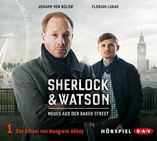 Sherlock & Watson - Neues aus der Baker Street (1) Das Rätsel von Musgrave Abbey - DAV 2015