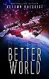 Better World (Fractured Era Series Book 1)