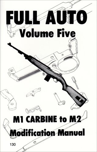 Full Auto M1 Carbine to M2 Modification Manual