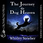 The Journey to Dog Heaven | Whitley Strieber