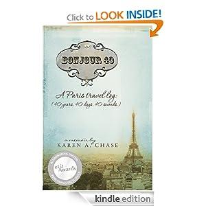 Bonjour 40: A Paris Travel Log (40 years. 40 days. 40 seconds.)