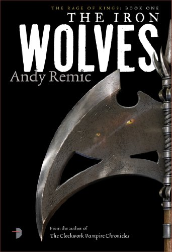 The Iron Wolves (Rage of Kings 1) (The Rage of Kings)