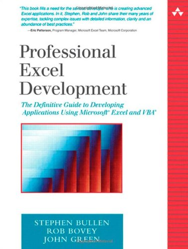 Professional Excel Development: The Definitive Guide to Developing Applications Using Microsoft Excel and VBA: Stephen Bullen, Rob Bovey, John Green: 9780321262509: Amazon.com: Books