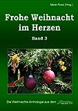 Frohe Weihnacht im Herzen, Band 3 (Geschenke-Anthologie Frohe Weihnacht im Herzen)