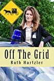 Off The Grid (Amish Romance Suspense) (Amish Safe House Bk 1)