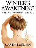 Winter's Awakening: The Metahumans Emerge (Winter's Saga #1)