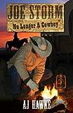 Joe Storm No Longer A Cowboy (Cedar Ridge Chronicles Book 2)