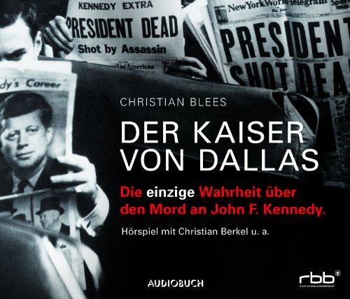 Christian Blees - Der Kaiser von Dallas (Audiobuch)