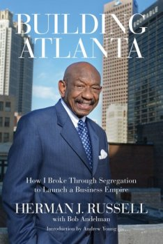 Building Atlanta by Herman J. Russell with Bob Andelman