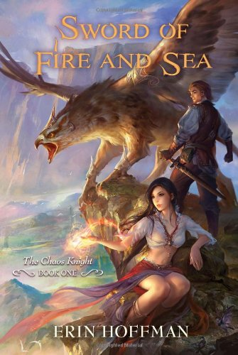 Sword of Fire and Sea (The Chaos Knight, #1) by Erin Hoffman