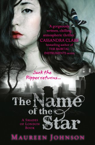 The Name of the Star (Shades of London #1)