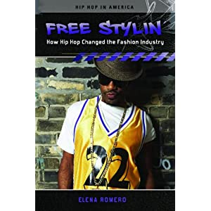 """Free Stylin': How Hip Hop Changed the Fashion Industry,"" by Elena Romero"
