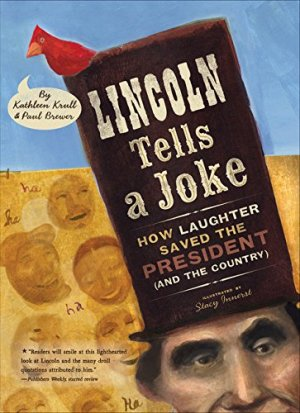 Lincoln Tells a Joke: How Laughter Saved the President (and the Country) by Kathleen Krull | Featured Book of the Day | wearewordnerds.com