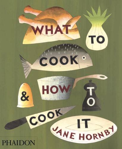 What to cook & How to cook it by Jane Hornby