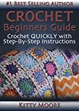 Crochet Beginners Guide: Crochet Quickly With Step-By-Step Instructions