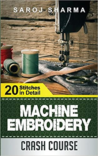 An Independent Review On Machine Embroidery Crash Course: How To Master Machine Embroidery At Home