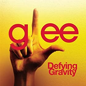 Defying Gravity (Glee Cast Version)