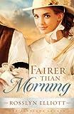 Fairer than Morning (A Saddler's Legacy Novel Book 1)