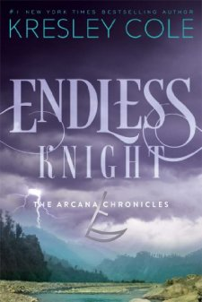 Endless Knight (The Arcana Chronicles) by Kresley Cole| wearewordnerds.com