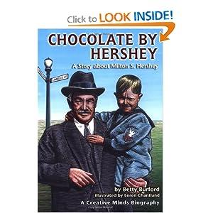 Chocolate by Hershey: A Story About Milton S. Hershey (A Carolrhoda Creative Minds Book)